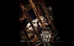 Villanos de distancia, Small Town Folk, pelcula, pelcula