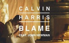 Calvin Harris, Blame, John Newman, music, Song